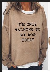 Only talk to my dog